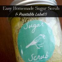 Easy DIY Sugar Scrub with Printable Label