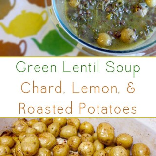 Green Lentil Soup with Swiss Chard, Lemon, and Roasted Potatoes