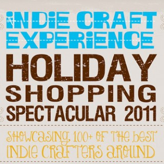 Indie Craft Experience and My Final Show Schedule, Maybe Ever!