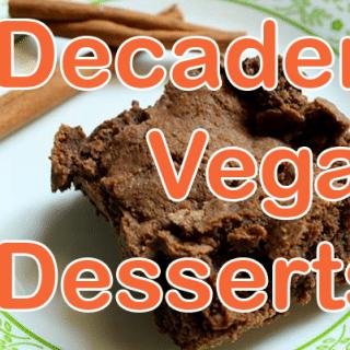 7 Decadent Vegan Dessert Recipes