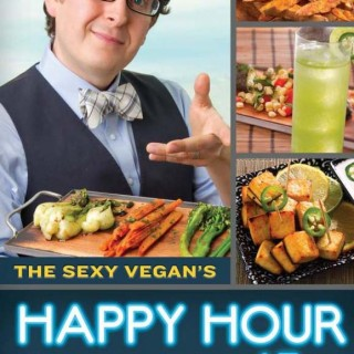 Vegan Cookbook Review: The Sexy Vegan's Happy Hour at Home (+recipes!)