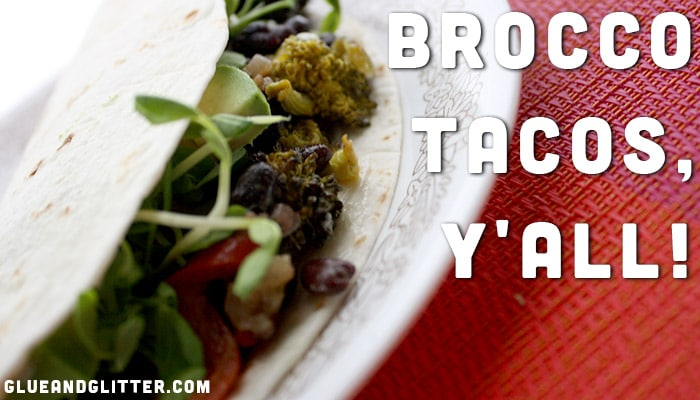 close-up of broccoli tacos with text overlay