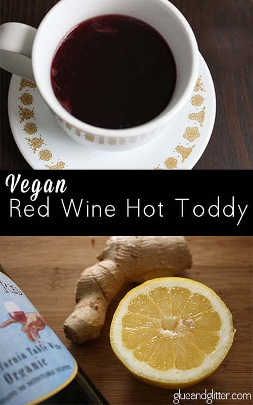 A gingery, lemony red wine hot toddy is just the thing when you're feeling a little under the weather.