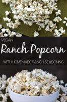 """image collage of a bowl of ranch popcorn from overhead and from the side with a text overlay that reads, """"Vegan Ranch POpcorn with Homemade Ranch Seasoning"""""""