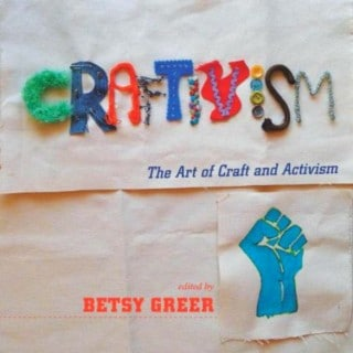 Craftivism: The Book is HERE!