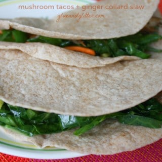 Mushroom Tacos with Ginger Collard Slaw (+ bonus Cinco de Mayo Recipes!)