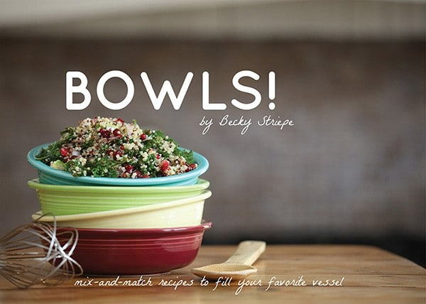 BOWLS: New vegan cookbook by Becky Striepe