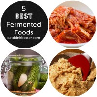 Fermented foods are getting a lot of cred lately as superfoods. Here's a list of fermented foods along with some ideas for how to eat more of them.