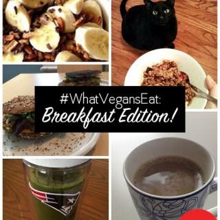 What Vegans Eat for Breakfast #whatveganseat