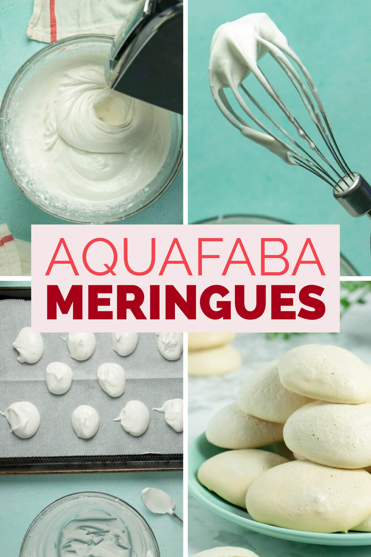 image collage of whipping aquafaba, soft peaks on a beater, uncooked meringues on a baking sheet, and baked meringues on a plate, text overlay
