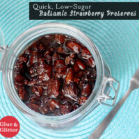 Quick, Low Sugar Balsamic Strawberry Preserves - These balsamic strawberry preserves are quick and easy. There's no sterilizing or special equipment involved.