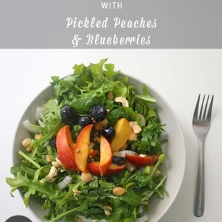 Summer Salad with Pickled Peaches and Blueberries