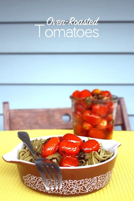 Rich, sweet, oven roasted tomatoes with olive oil and Italian herbs.