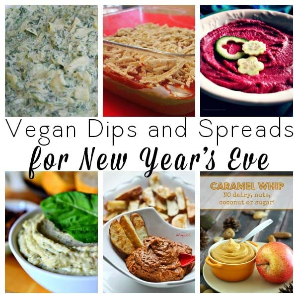 Vegan Dips and Spreads for New Year's Eve!