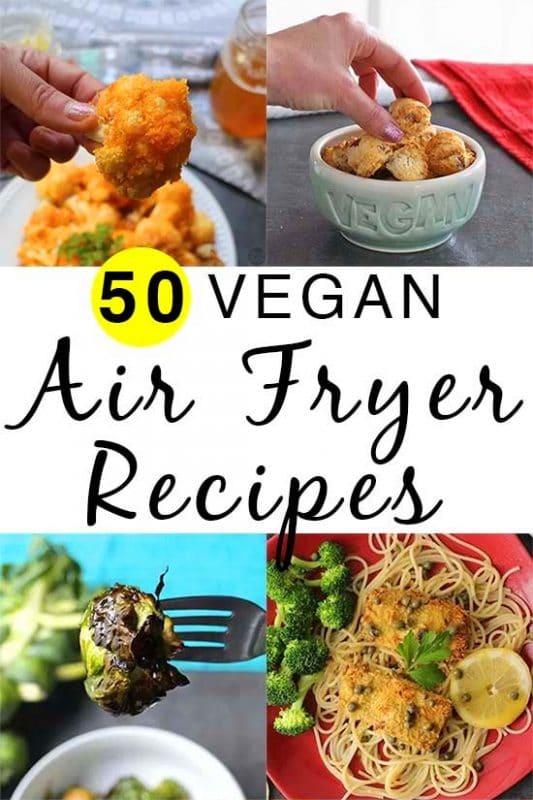 50 Vegan Air Fryer Recipes