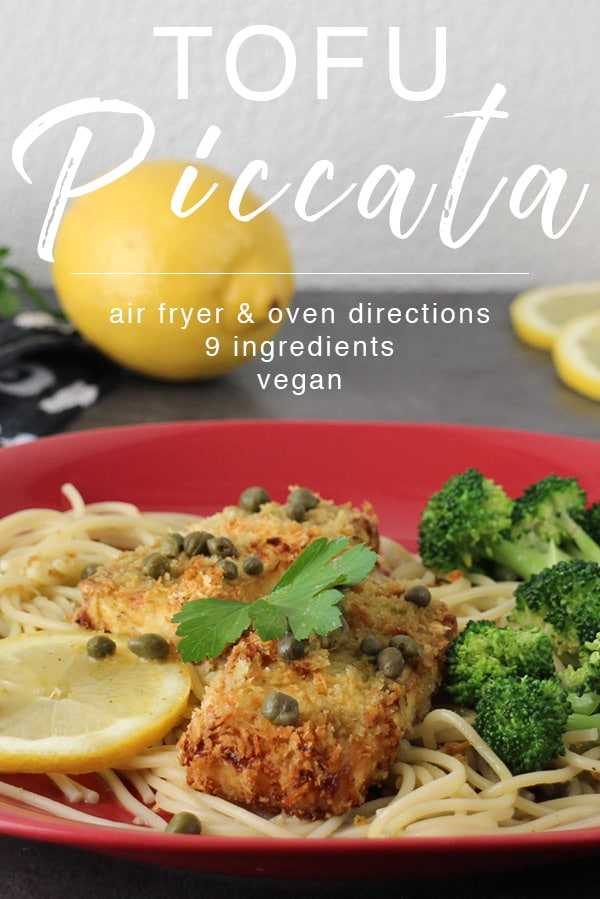 Tangy Lemon Tofu Piccata is an easy entree that doesn't look or taste like it was easy to make. You can make the tofu in the oven or in the air fryer while you prepare the citrusy sauce.