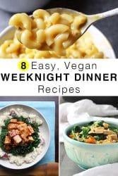 8 Easy Vegan Weeknight Dinner Recipes