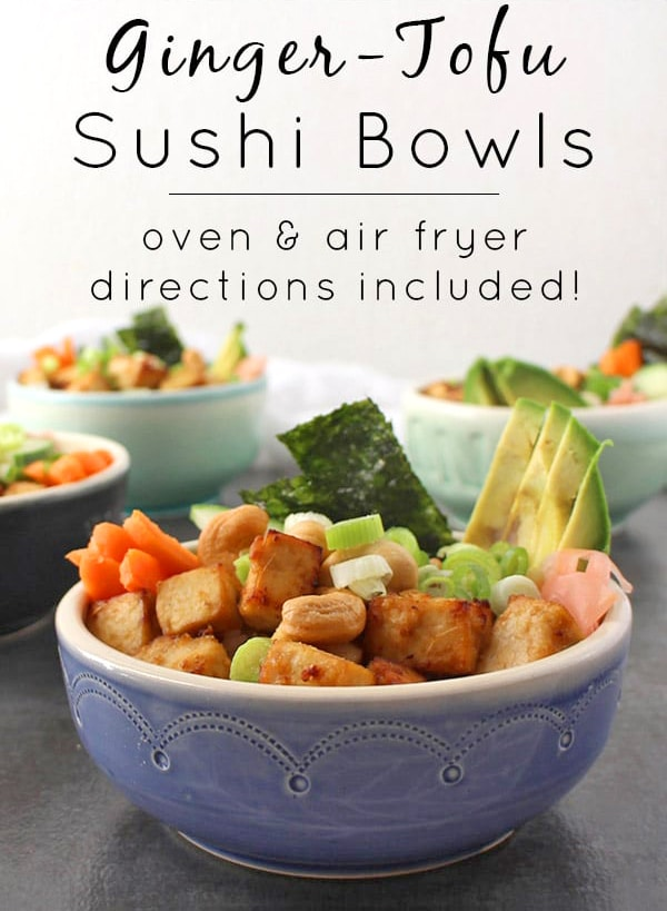 Ginger Tofu Sushi Bowl - oven or air fryer directions