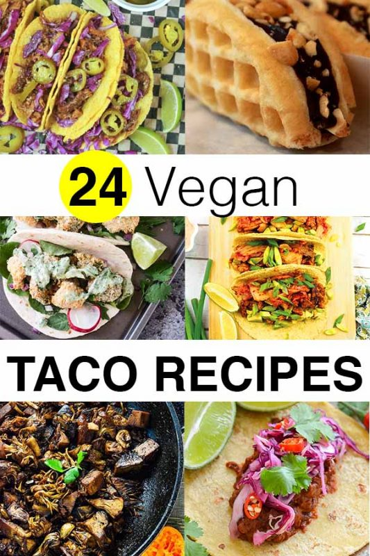24 Vegan Taco Recipes for All of Your #TacoTuesday Needs