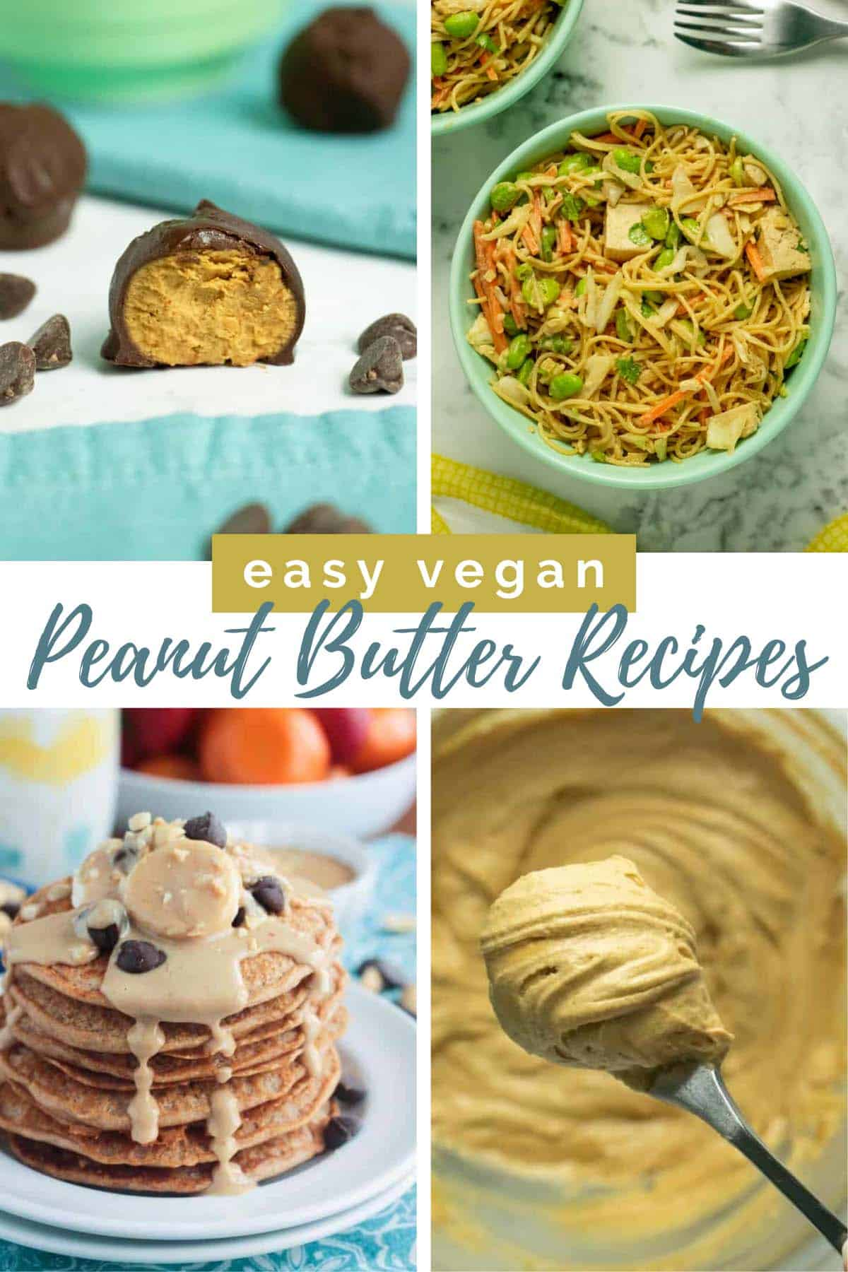 image collage of vegan peanut butter recipes: energy bites, noodles, pancakes, frosting, text overlay