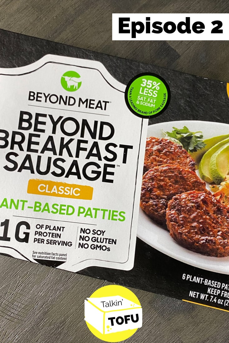 """overhead photo of Beyond Breakfast Sausage Classic package on a gray table. Text overlay reads, """"Episode 2"""""""