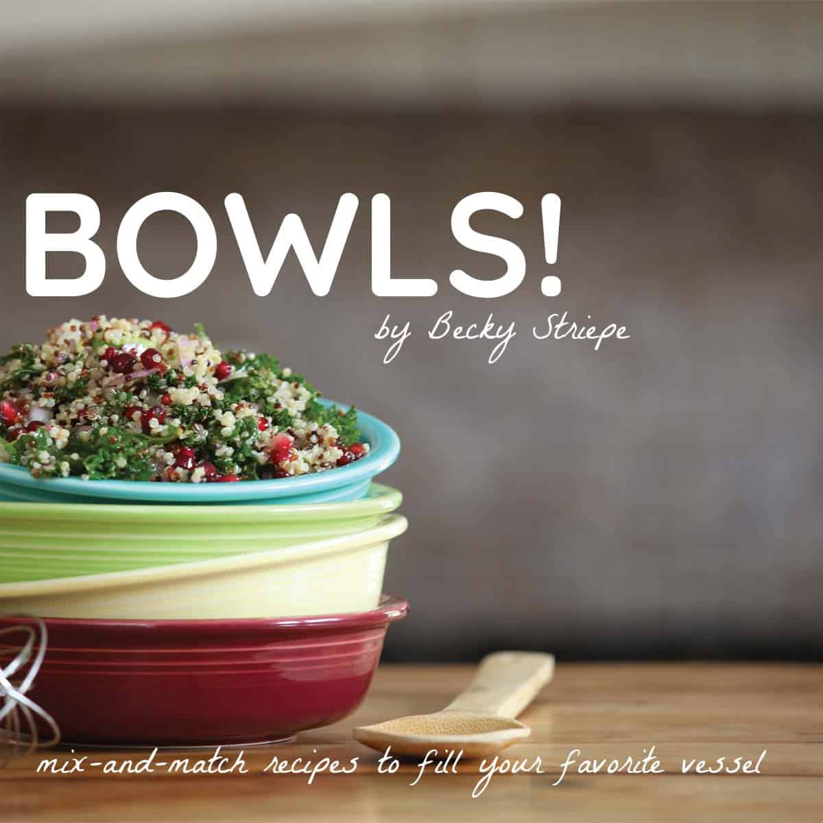 Bowls: mix-and-match recipes to fill your favorite vessel