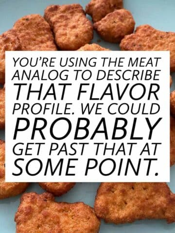 """Nuggs graphic that reads, """"You're using the meat analog to describe that flavor. We could probably get past that at some point."""""""