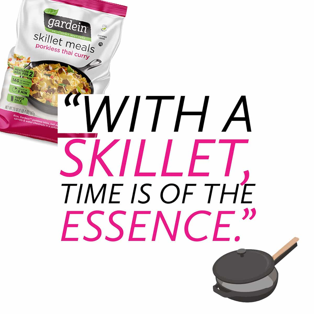 """image of Gardein Porkless Thai Curry and a skillet with a text overlay reading, """"With a skillet, time is of the essence."""""""