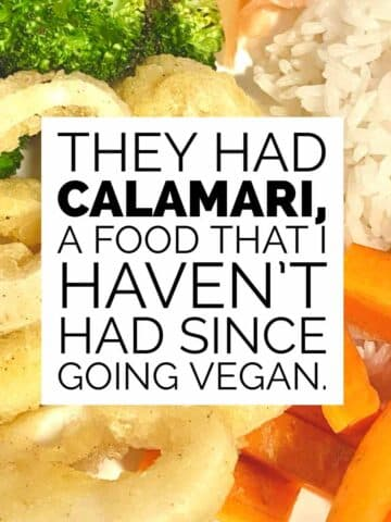 """photo of vegan Zeastar calamari with text that reads, """"They had calamari, a food that I haven't had since going vegan."""""""