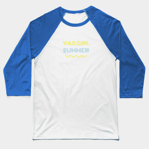 """blue and white baseball tee with yellow and blue text that reads """"Vax Girl Summer"""""""